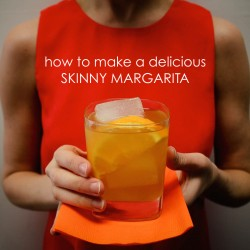 The most delicious skinny margarita you'll ever try!